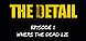 The Detail Episode 1 Where the Dead Lie cd key best prices