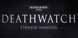 Warhammer 40000 Deathwatch cd key best prices