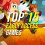 15 dei migliori giochi di accesso anticipato per entrare in questo momento