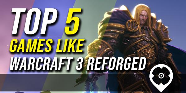 5 migliori giochi come Warcraft 3 reforged