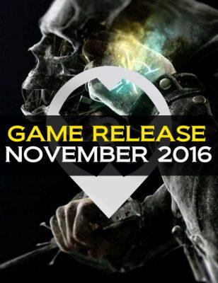 Rilasci dei Giochi a Novembre 2016: Tutti i Dettagli Che Dovete Sapere