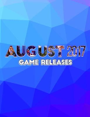 Rilasci dei Giochi ad Agosto 2017