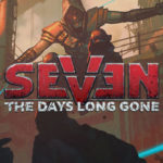 Seven The Days Long Gone Celebra l'Uscita con un Nuovo Trailer Cinematografico