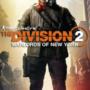Rivelato l'aggiornamento delle dimensioni della The Division 2 Warlords of New York