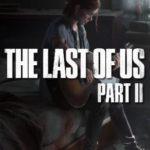 Il Trailer The Last Of Us Part II È Rivelato da Sony