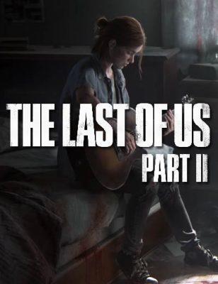 Il Trailer The Last Of Us Part II È Rivelato da Sony