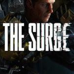 The Surge Dettagli Data di Uscita e Gameplay Info