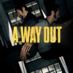 A Way Out supera le vendite attese per tutta la sua vita in 2 settimane