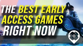 15 of the Best Early Access to Jump Into Right Now