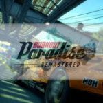 EA chiarisce che Burnout Paradise Remastered NON avrà microtransazioni