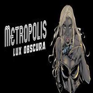 Metropolis Lux Obscura