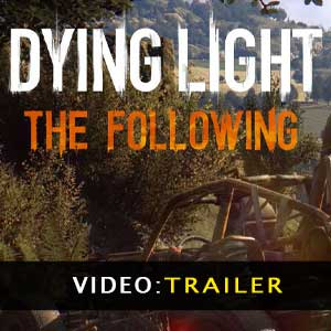 Dying Light The Following Video Trailer
