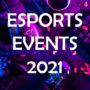 Esports – Grandi eventi 2021 | Tutto quello che devi sapere