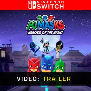 PJ Masks Heroes of the Night Nintendo Switch Video Trailer