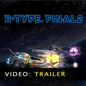 R-Type Final 2 Trailer Video