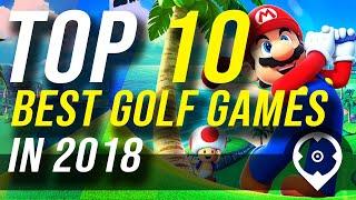 I 10 migliori giochi di golf nel 2018