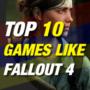 I 10 Migliori Giochi Simili a  Fallout 4